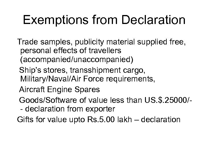 Exemptions from Declaration Trade samples, publicity material supplied free, personal effects of travellers (accompanied/unaccompanied)