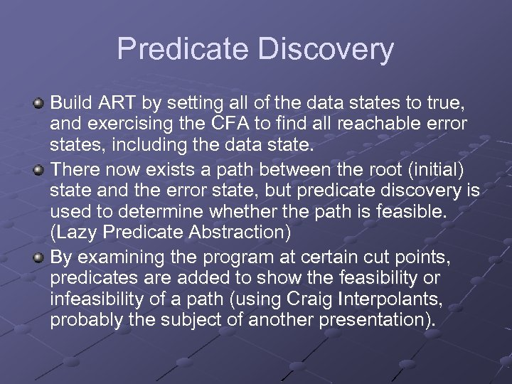 Predicate Discovery Build ART by setting all of the data states to true, and