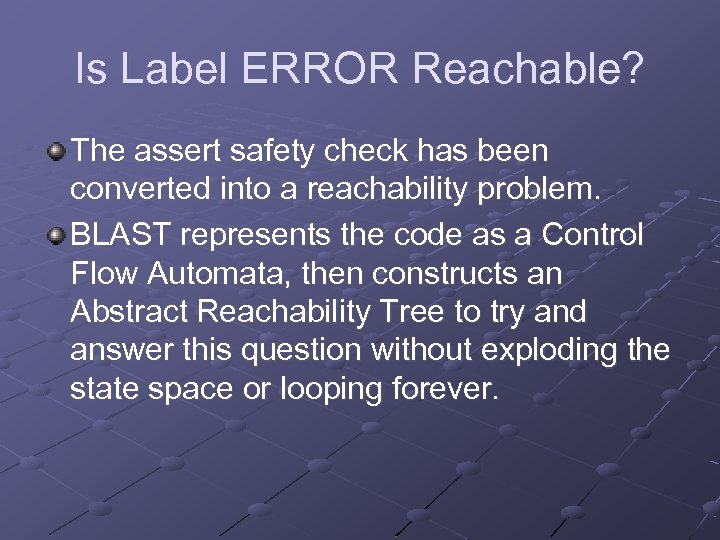 Is Label ERROR Reachable? The assert safety check has been converted into a reachability