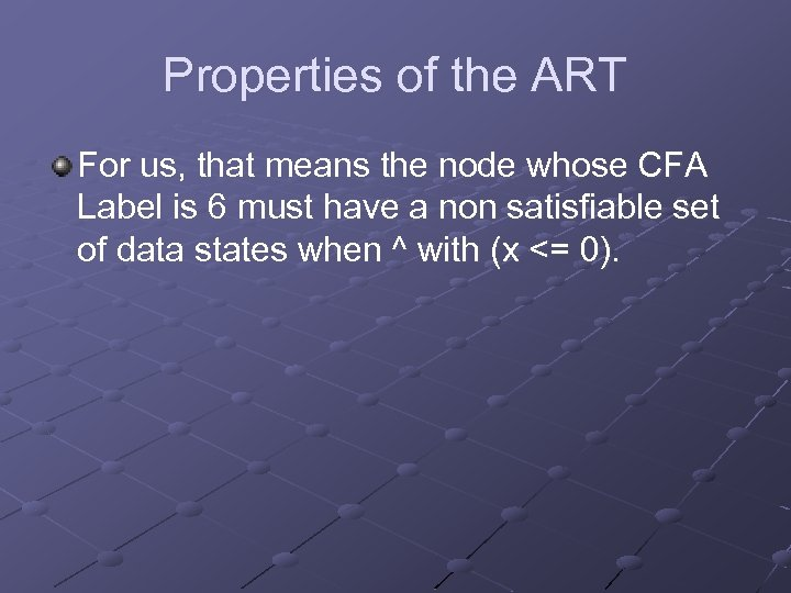 Properties of the ART For us, that means the node whose CFA Label is