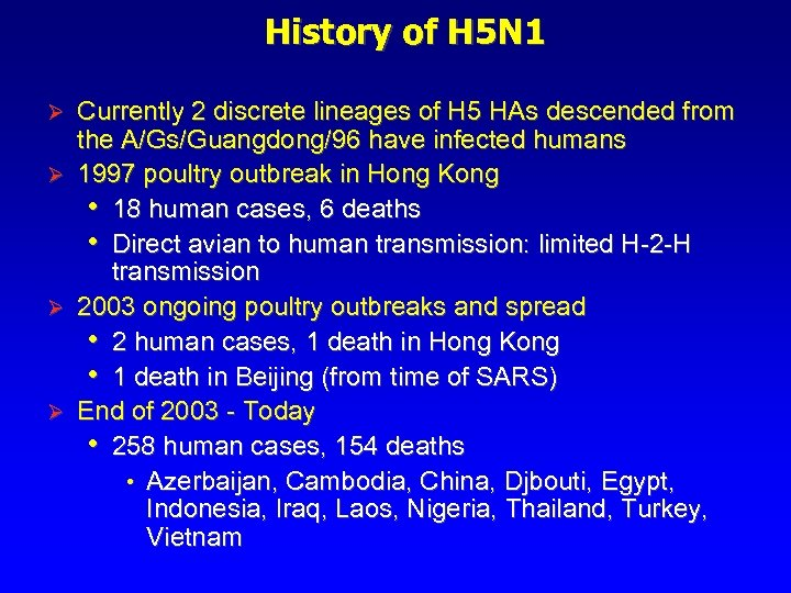 History of H 5 N 1 Currently 2 discrete lineages of H 5 HAs