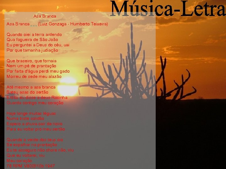 Asa Branca (Luiz Gonzaga - Humberto Teixeira) Quando oiei a terra ardendo Qua