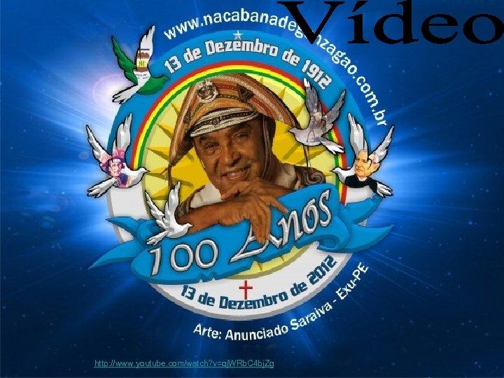 http: //www. youtube. com/watch? v=qj. WRb. C 4 bj. Zg