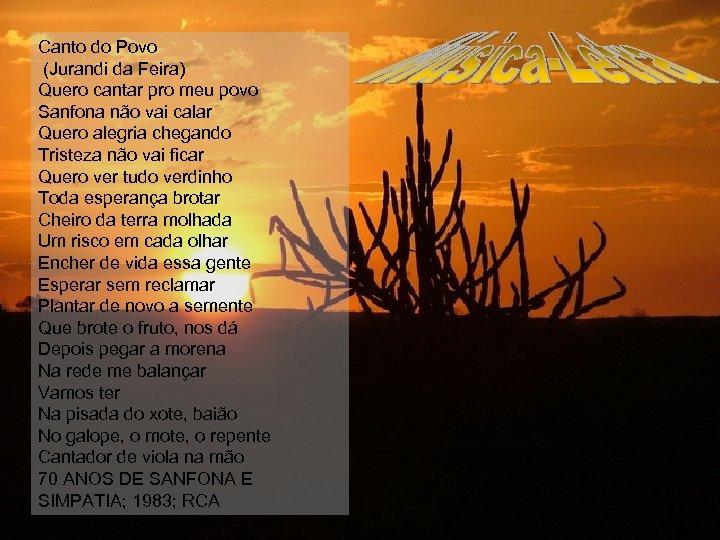 Canto do Povo (Jurandi da Feira) Quero cantar pro meu povo Sanfona não vai