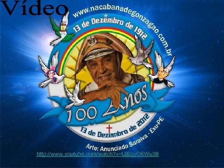 http: //www. youtube. com/watch? v=Uj. Egy. O 6 Wu 38