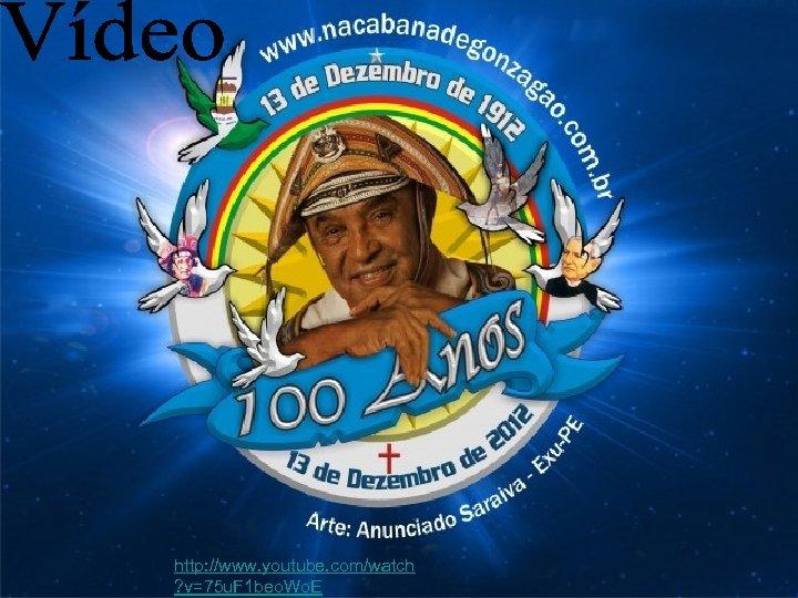 http: //www. youtube. com/watch ? v=75 u. F 1 beo. Wo. E