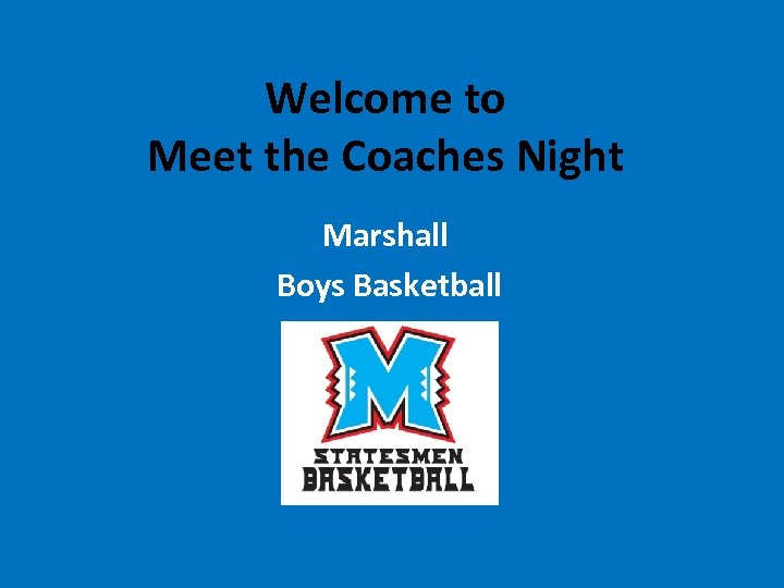 Welcome to Meet the Coaches Night Marshall Boys Basketball