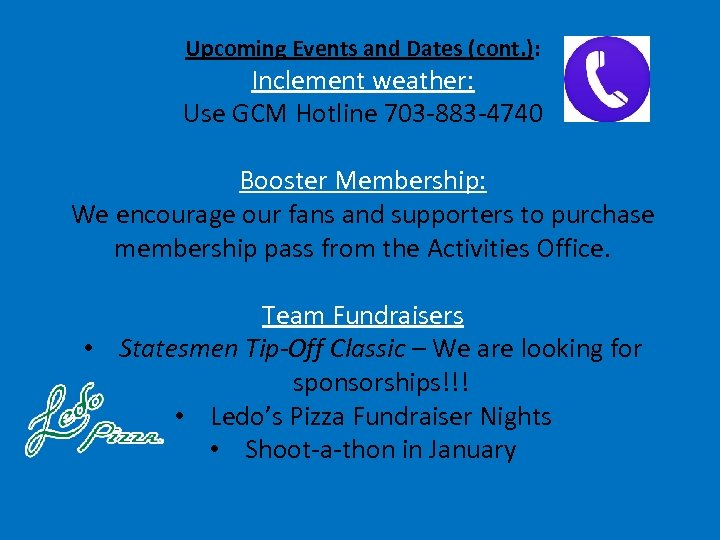 Upcoming Events and Dates (cont. ): Inclement weather: Use GCM Hotline 703 -883 -4740