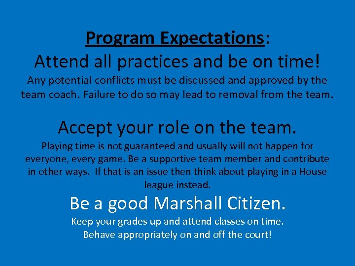 Program Expectations: Attend all practices and be on time! Any potential conflicts must be
