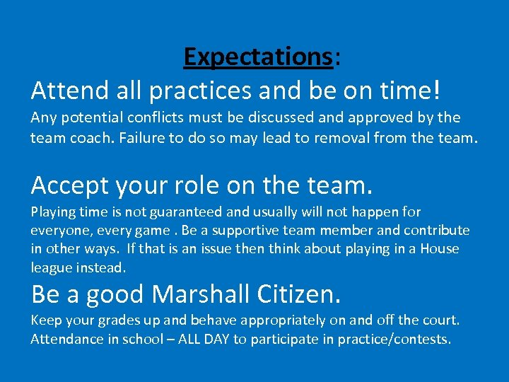 Expectations: Attend all practices and be on time! Any potential conflicts must be discussed