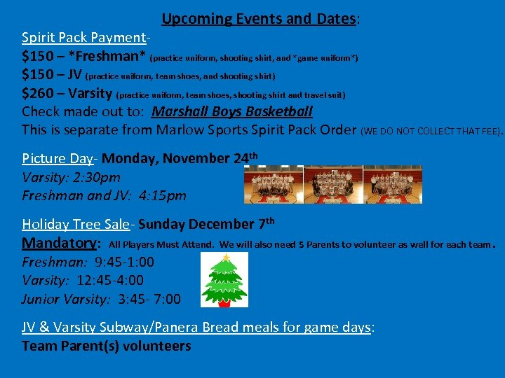 Upcoming Events and Dates: Spirit Pack Payment$150 – *Freshman* (practice uniform, shooting shirt, and