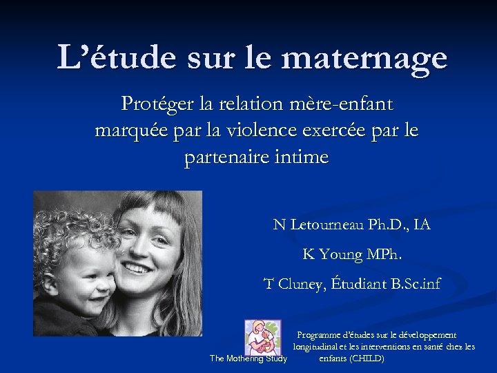 L'étude sur le maternage Protéger la relation mère-enfant marquée par la violence exercée par