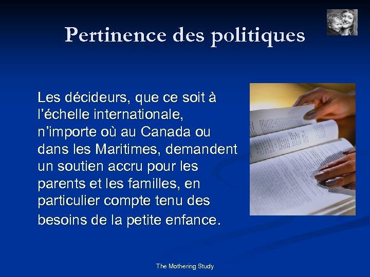 Pertinence des politiques Les décideurs, que ce soit à l'échelle internationale, n'importe où au