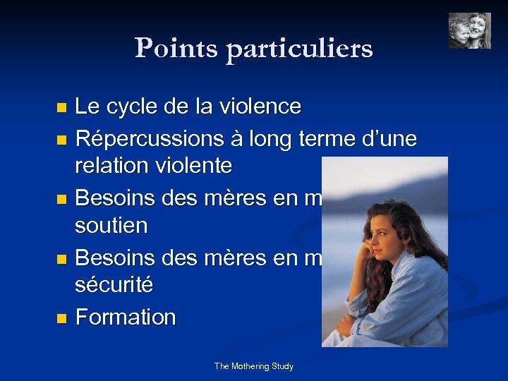 Points particuliers Le cycle de la violence n Répercussions à long terme d'une relation