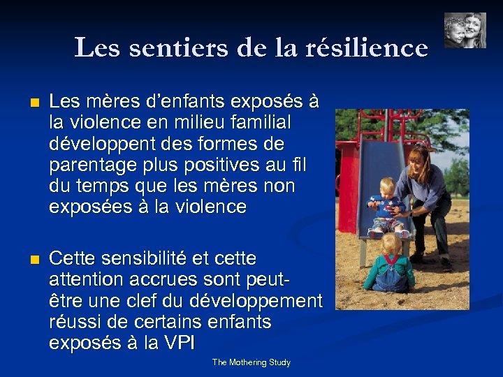 Les sentiers de la résilience n Les mères d'enfants exposés à la violence en