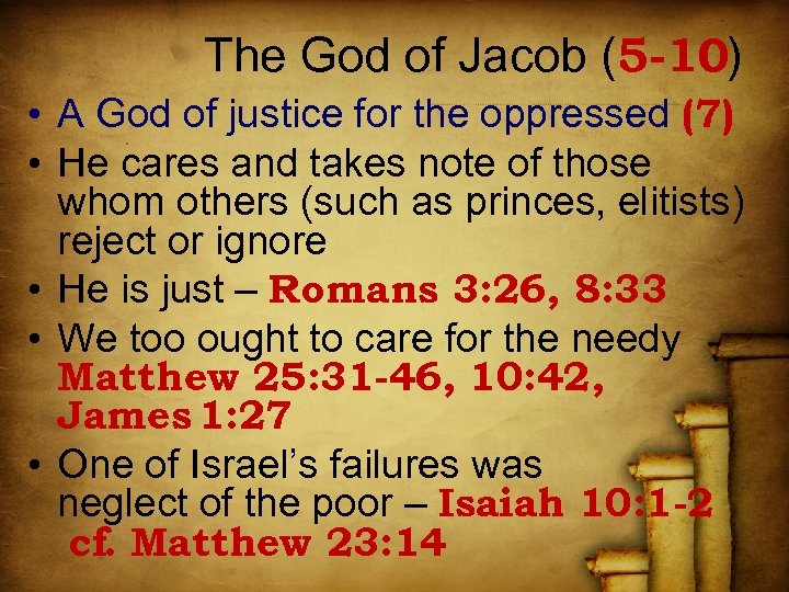 The God of Jacob (5 -10) • A God of justice for the oppressed