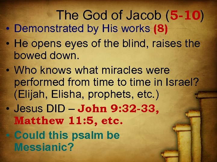 The God of Jacob (5 -10) • Demonstrated by His works (8) • He