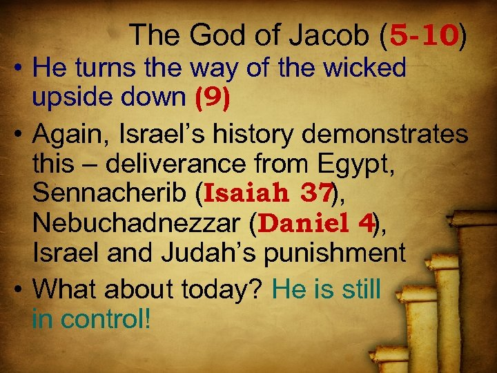 The God of Jacob (5 -10) • He turns the way of the wicked
