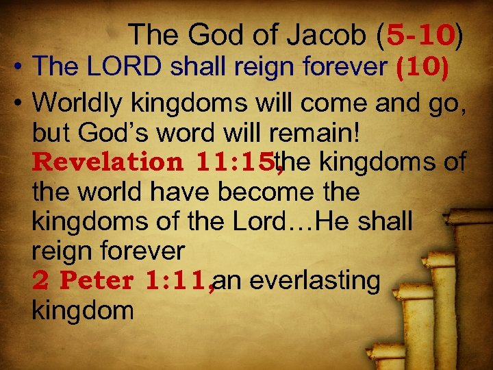 The God of Jacob (5 -10) • The LORD shall reign forever (10) •