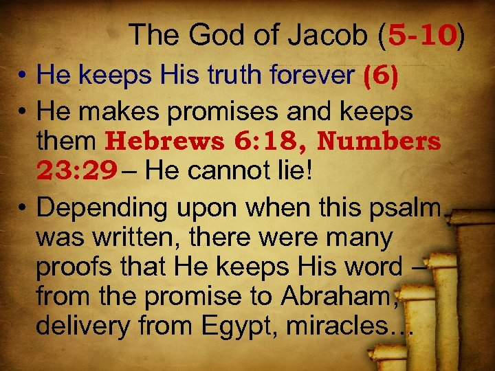 The God of Jacob (5 -10) • He keeps His truth forever (6) •