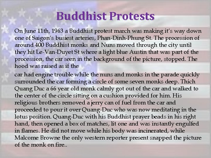 Buddhist Protests On June 11 th, 1963 a Buddhist protest march was making it's