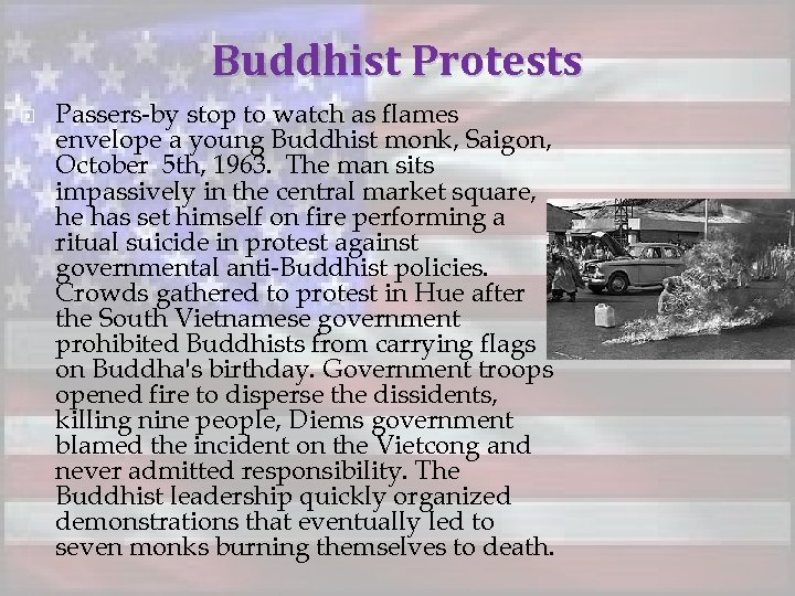 Buddhist Protests Passers-by stop to watch as flames envelope a young Buddhist monk, Saigon,