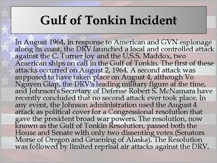 Gulf of Tonkin Incident In August 1964, in response to American and GVN espionage
