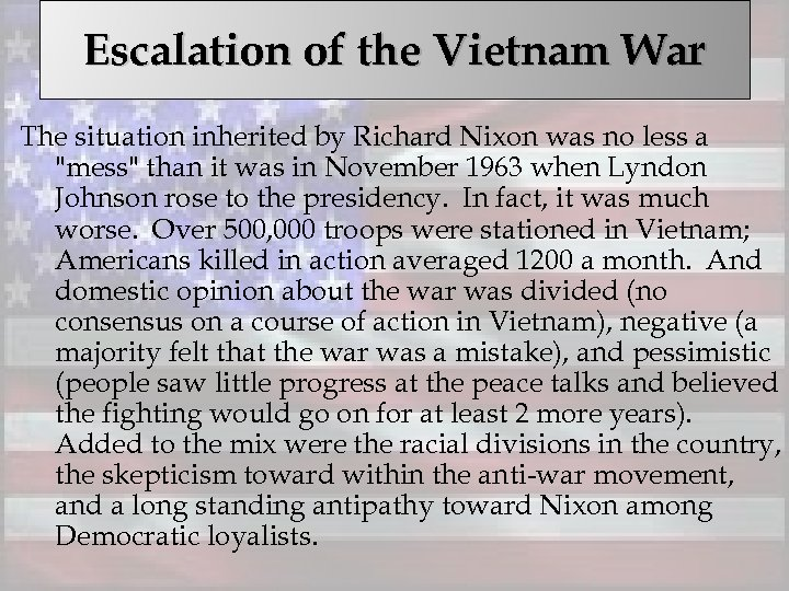 Escalation of the Vietnam War The situation inherited by Richard Nixon was no less