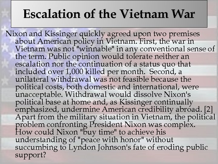 Escalation of the Vietnam War Nixon and Kissinger quickly agreed upon two premises about