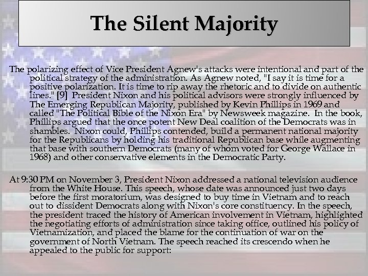 The Silent Majority The polarizing effect of Vice President Agnew's attacks were intentional and