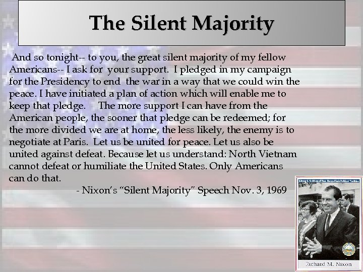 The Silent Majority And so tonight-- to you, the great silent majority of my