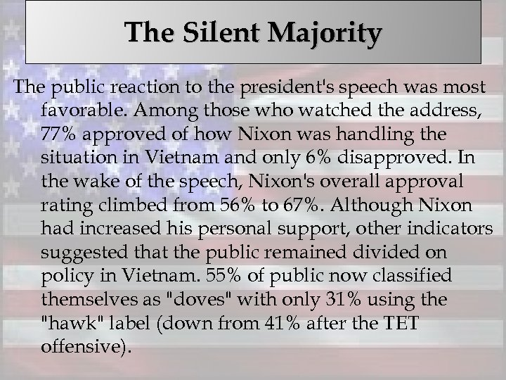 The Silent Majority The public reaction to the president's speech was most favorable. Among