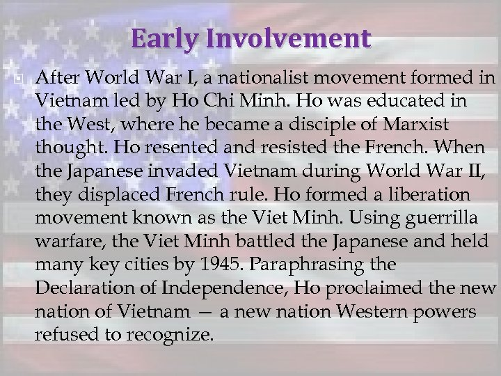 Early Involvement After World War I, a nationalist movement formed in Vietnam led by