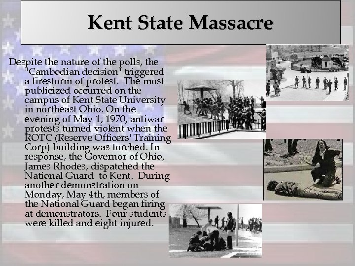 Kent State Massacre Despite the nature of the polls, the