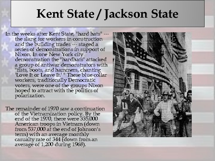 Kent State / Jackson State In the weeks after Kent State,