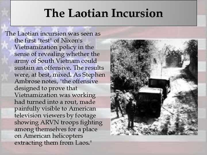 The Laotian Incursion The Laotian incursion was seen as the first