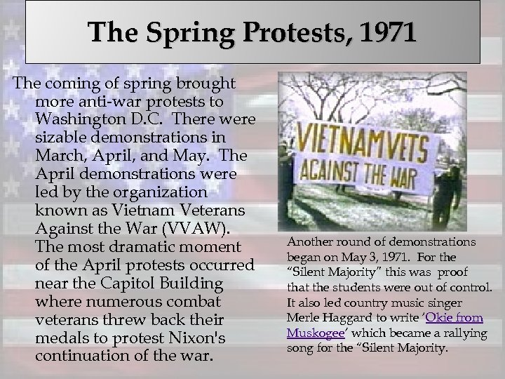 The Spring Protests, 1971 The coming of spring brought more anti-war protests to Washington