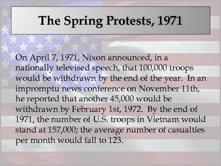 The Spring Protests, 1971 On April 7, 1971, Nixon announced, in a nationally televised