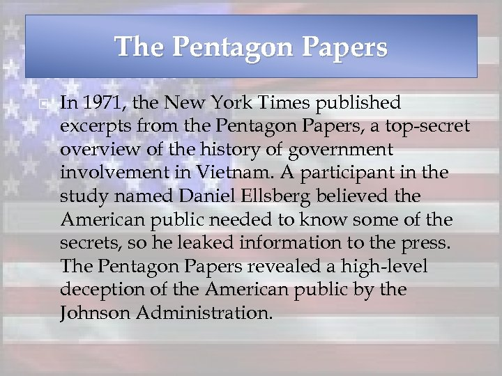 The Pentagon Papers In 1971, the New York Times published excerpts from the Pentagon