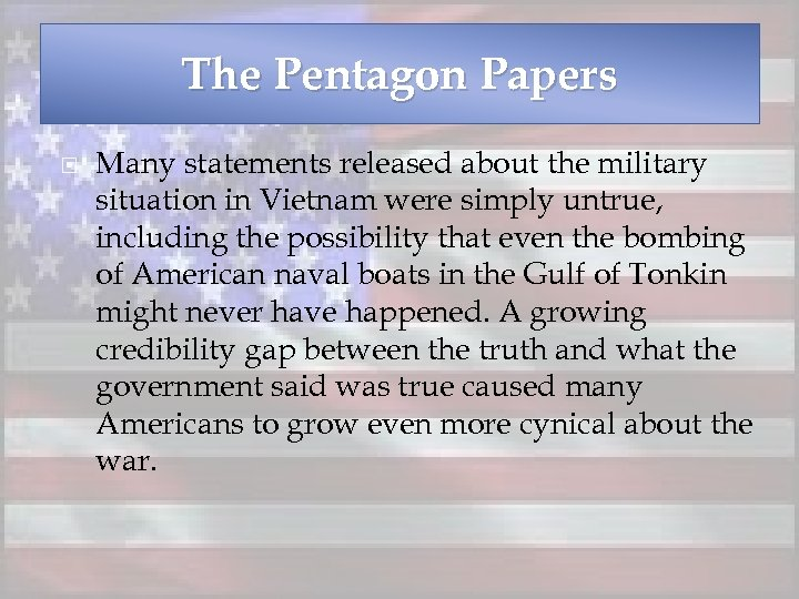 The Pentagon Papers Many statements released about the military situation in Vietnam were simply