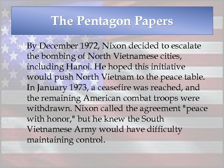 The Pentagon Papers By December 1972, Nixon decided to escalate the bombing of North