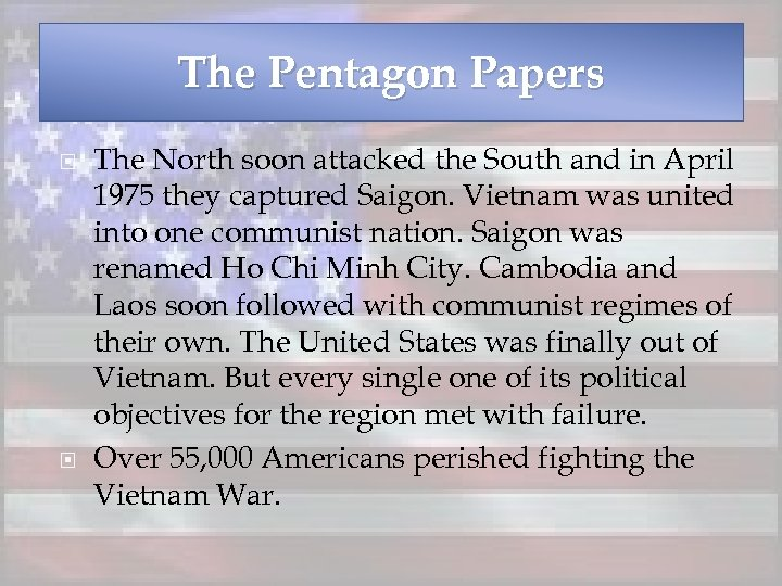 The Pentagon Papers The North soon attacked the South and in April 1975 they