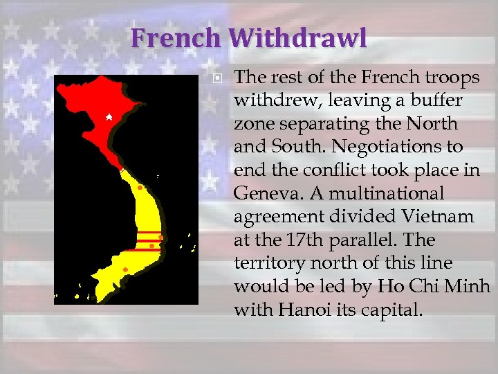 French Withdrawl The rest of the French troops withdrew, leaving a buffer zone separating