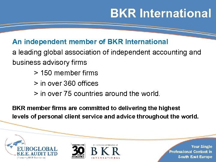 BKR International An independent member of BKR International a leading global association of independent