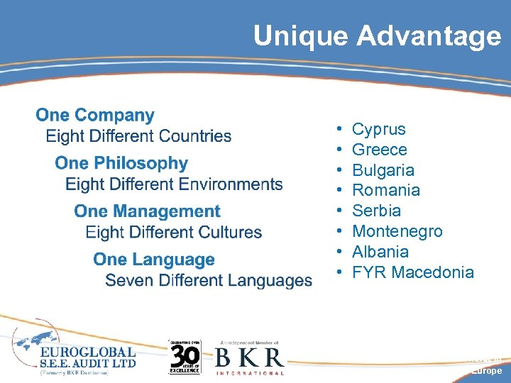 Unique Advantage • Cyprus • Greece • Bulgaria • Romania • Serbia • Montenegro