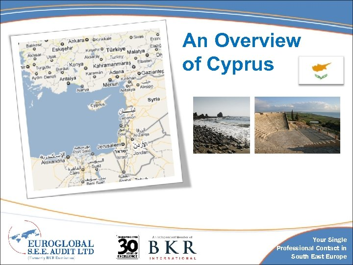 An Overview of Cyprus Your Single Professional Contact in South East Europe