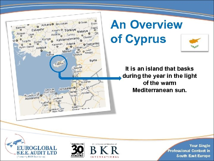 An Overview of Cyprus It is an island that basks during the year in