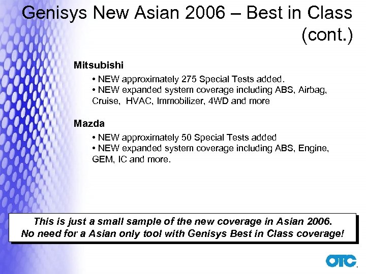 Genisys New Asian 2006 – Best in Class (cont. ) Mitsubishi • NEW approximately