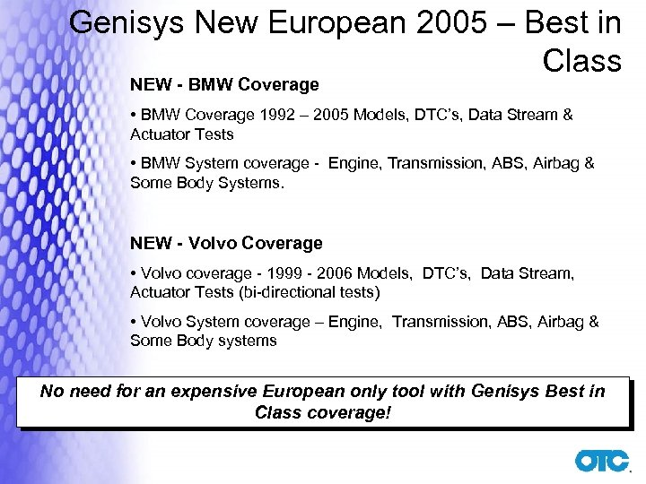 Genisys New European 2005 – Best in Class NEW - BMW Coverage • BMW