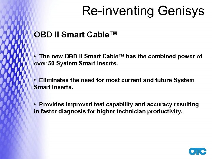 Re-inventing Genisys OBD II Smart Cable™ • The new OBD II Smart Cable™ has